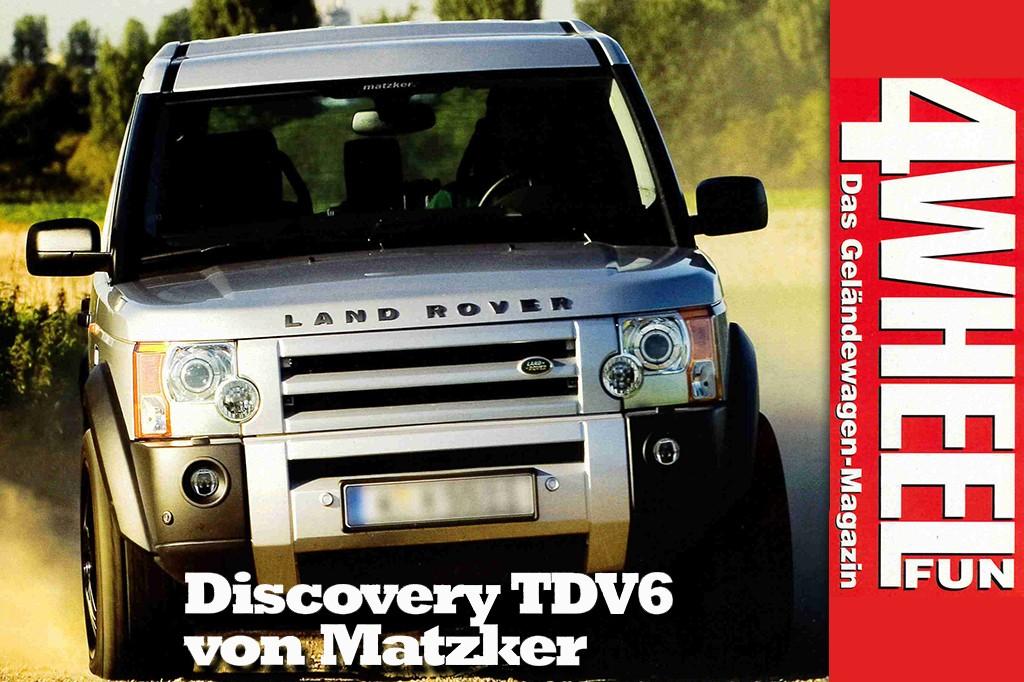 4WEEL FUN Sonderdruck: Knallhart getestet. Discovery TDV6 von Matzker